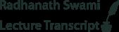 Radhanath Swami Lecture Transcripts